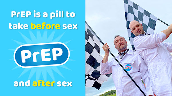 PrEP is a tablet taken when you are HIV negative, and if you are at higher risk of HIV infection, to reduce the risk of acquiring HIV. Taken before sex, to prevent infection.